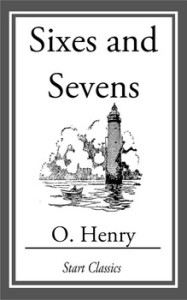 o henry sixes and sevens